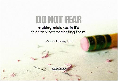 Do Not Fear Mistakes 17353990342_d6ee53041e